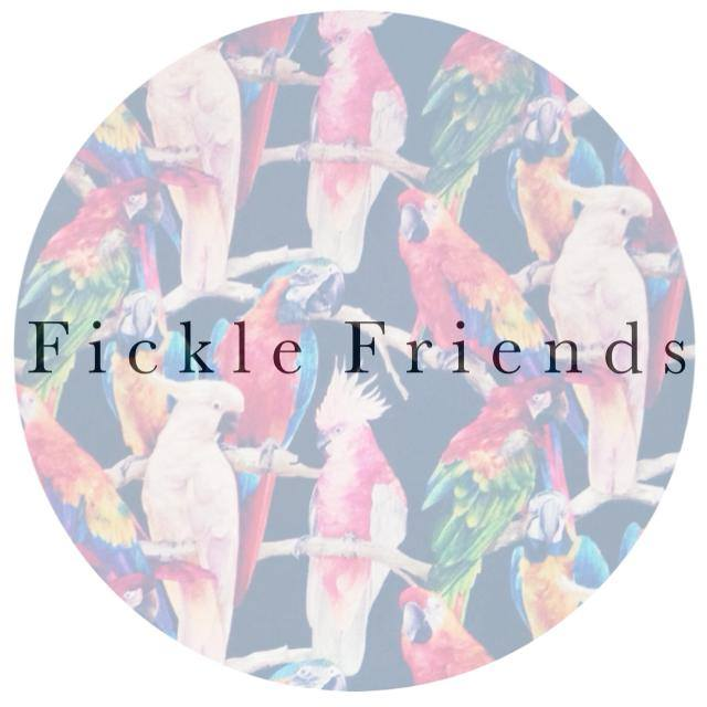 fickle friends